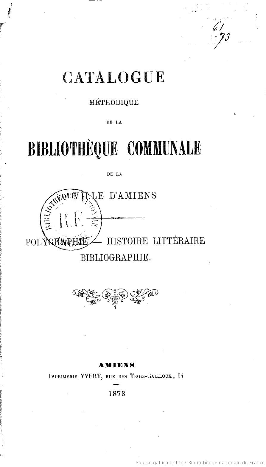 Catalogue de la bibliothèque communale de la ville d'Amiens,(Éd.1843) - Jacques Garnier